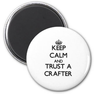 Keep Calm and Trust a Crafter Refrigerator Magnets