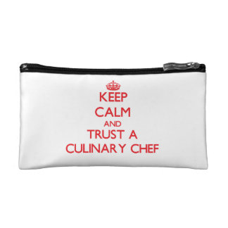 Keep Calm and Trust a Culinary Chef Cosmetics Bags
