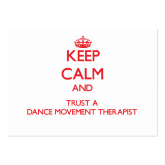 Keep Calm and Trust a Dance Movement arapist Business Card Templates