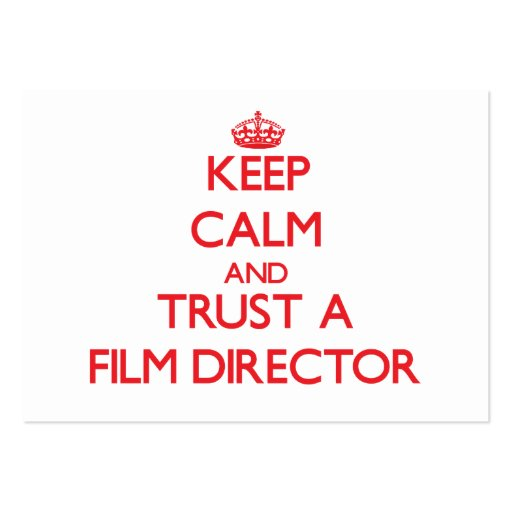Keep Calm and Trust a Film Director Business Card