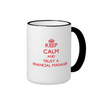 Keep Calm and Trust a Financial Manager Mugs