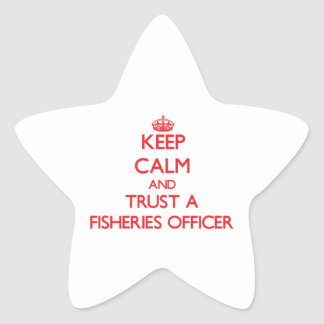 Keep Calm and Trust a Fisheries Officer Stickers