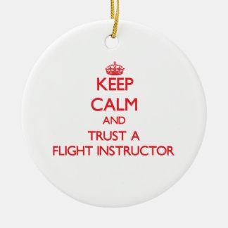 Keep Calm and Trust a Flight Instructor Ceramic Ornament