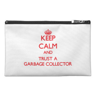 Keep Calm and Trust a Garbage Collector Travel Accessory Bags