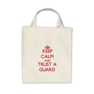 Keep Calm and Trust a Guard Tote Bags