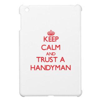 Keep Calm and Trust a Handyman iPad Mini Cases