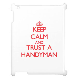 Keep Calm and Trust a Handyman Cover For The iPad