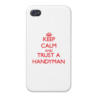 Keep Calm and Trust a Handyman iPhone 4/4S Covers