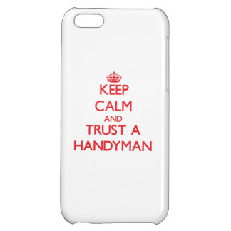 Keep Calm and Trust a Handyman iPhone 5C Cover