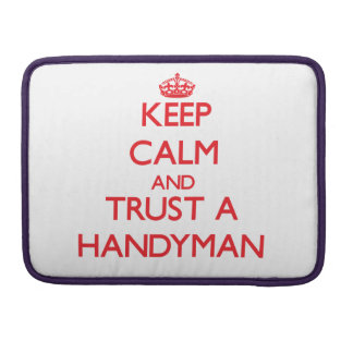 Keep Calm and Trust a Handyman Sleeves For MacBooks