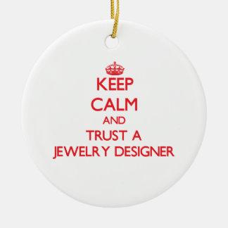 Keep Calm and Trust a Jewelry Designer Ceramic Ornament