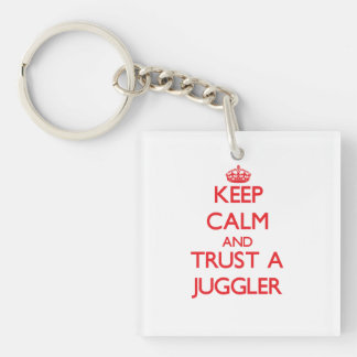Keep Calm and Trust a Juggler Single-Sided Square Acrylic Key Ring