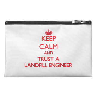 Keep Calm and Trust a Landfill Engineer Travel Accessory Bag
