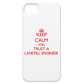 Keep Calm and Trust a Landfill Engineer iPhone 5 Cases