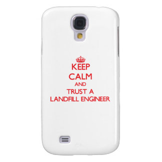 Keep Calm and Trust a Landfill Engineer Samsung Galaxy S4 Case