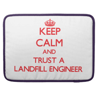 Keep Calm and Trust a Landfill Engineer Sleeve For MacBook Pro