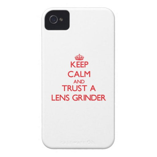 Keep Calm and Trust a Lens Grinder iPhone 4 Case