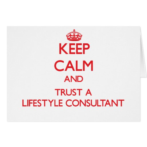 Keep Calm and Trust a Lifestyle Consultant Greeting Card