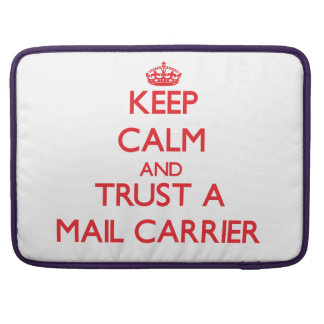 Keep Calm and Trust a Mail Carrier Sleeve For MacBook Pro