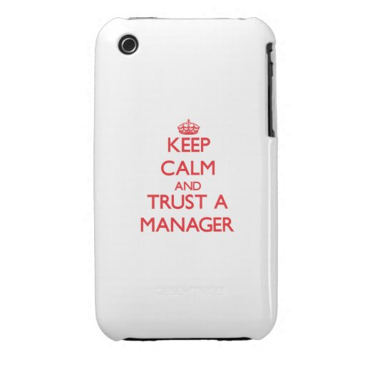 Keep Calm and Trust a Manager iPhone 3 Cover