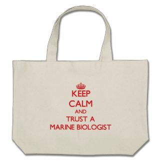 Keep Calm and Trust a Marine Biologist Canvas Bag