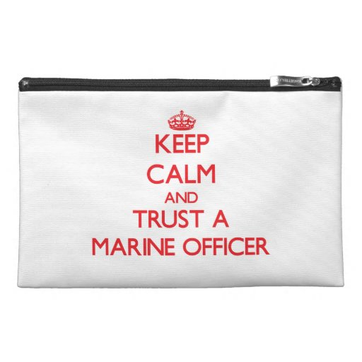 Keep Calm and Trust a Marine Officer Travel Accessory Bags