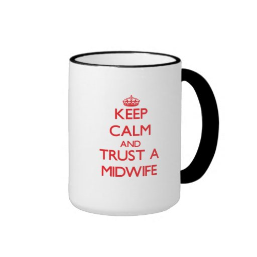 Keep Calm and Trust a Midwife Coffee Mugs