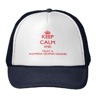 Keep Calm and Trust a Multimedia Graphic Designer Mesh Hats