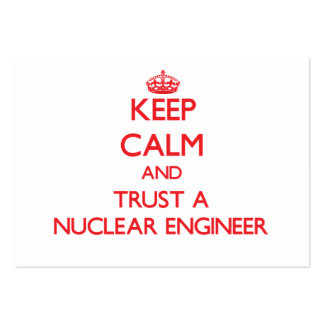 Keep Calm and Trust a Nuclear Engineer Business Card