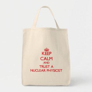 Keep Calm and Trust a Nuclear Physicist Canvas Bag