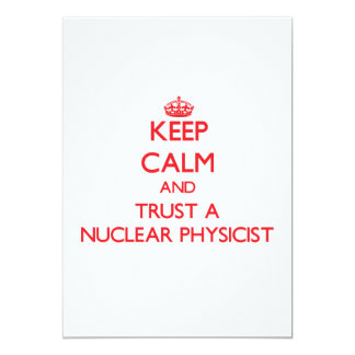 Keep Calm and Trust a Nuclear Physicist Personalized Invites