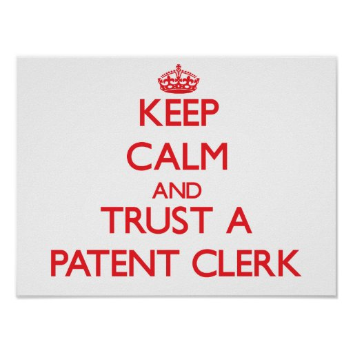 Keep Calm and Trust a Patent Clerk Poster