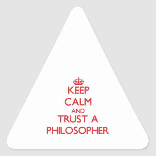 Keep Calm and Trust a Philosopher Stickers