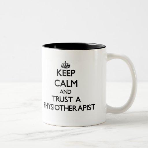 Keep Calm and Trust a Physioarapist Coffee Mugs