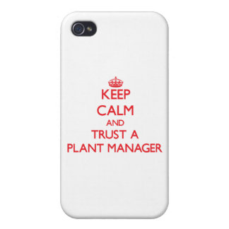 Keep Calm and Trust a Plant Manager iPhone 4/4S Cover