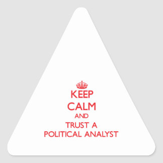 Keep Calm and Trust a Political Analyst Triangle Sticker