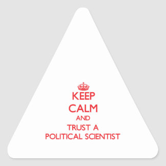 Keep Calm and Trust a Political Scientist Triangle Sticker
