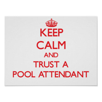 Keep Calm and Trust a Pool Attendant Print