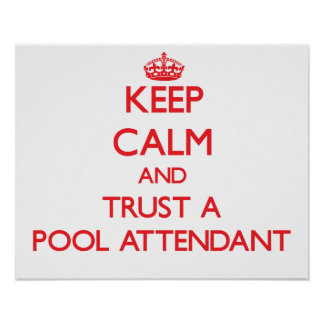 Keep Calm and Trust a Pool Attendant Poster