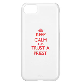 Keep Calm and Trust a Priest iPhone 5C Cases