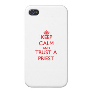 Keep Calm and Trust a Priest iPhone 4 Cases