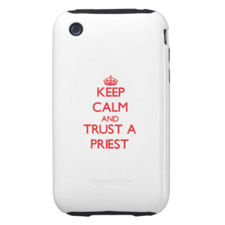 Keep Calm and Trust a Priest Tough iPhone 3 Case