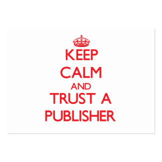 Keep Calm and Trust a Publisher Business Card Templates