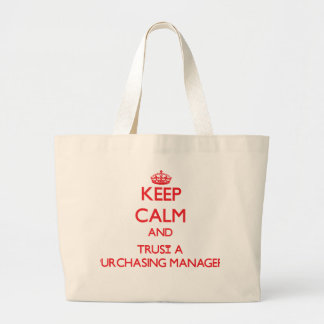 Keep Calm and Trust a Purchasing Manager Tote Bag