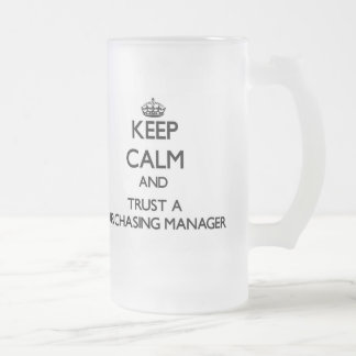 Keep Calm and Trust a Purchasing Manager Beer Mugs