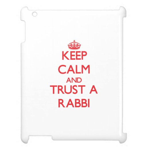Keep Calm and Trust a Rabbi Cover For The iPad 2 3 4