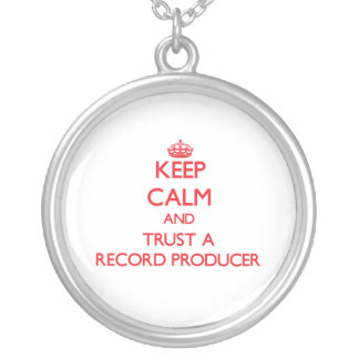 Keep Calm and Trust a Record Producer Pendants