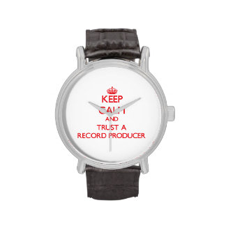 Keep Calm and Trust a Record Producer Wristwatch