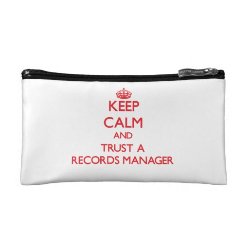 Keep Calm and Trust a Records Manager Cosmetics Bags
