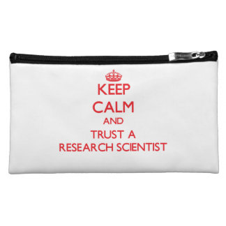 Keep Calm and Trust a Research Scientist Makeup Bags